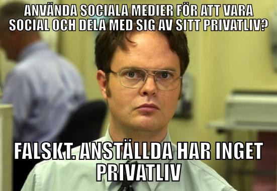 Anställda har inget privatliv